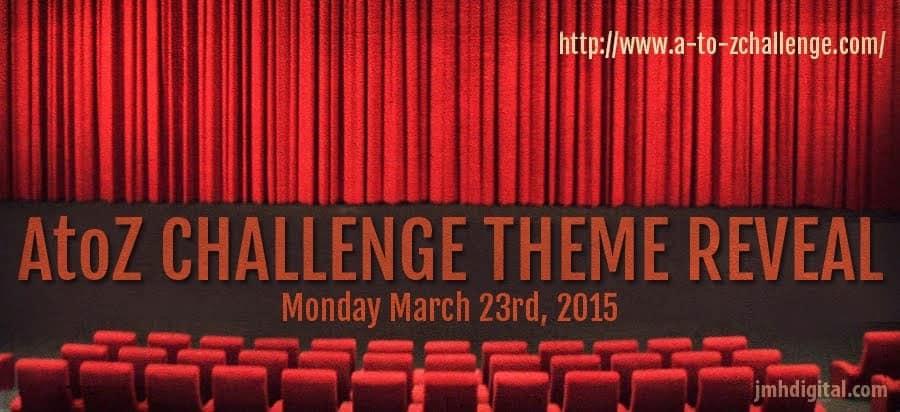 #ATOZChallenge 2015 @AprilA2Z | Theme Reveal