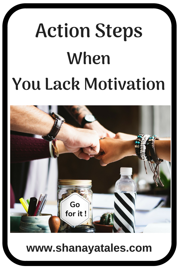 action steps to take when you lack motivation