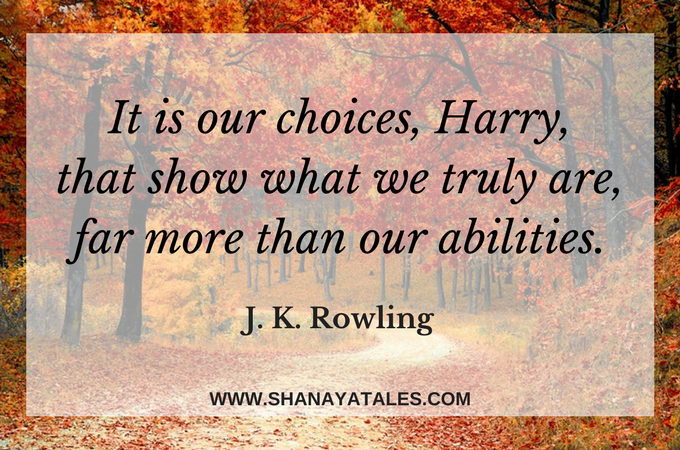 Harry Potter Image Quote - It is our choices, Harry, that show what we truly are, far more than our abilities.