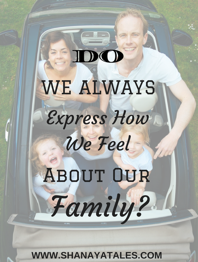 Do we always express how we feel about our family?