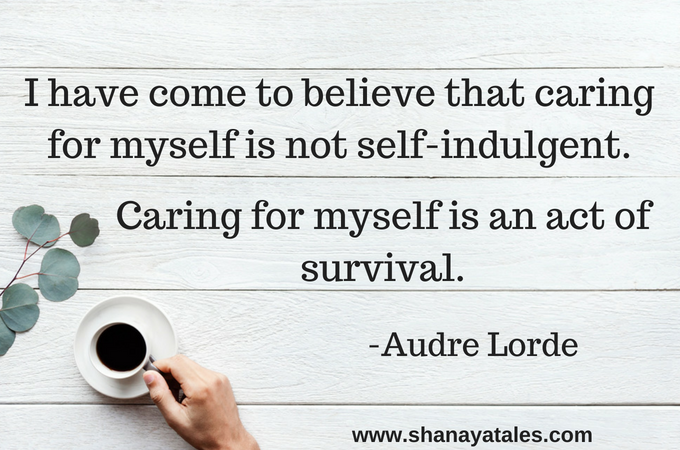Why You Must Prioritize Self Care, Nurture Yourself, and Be Your Own Mother