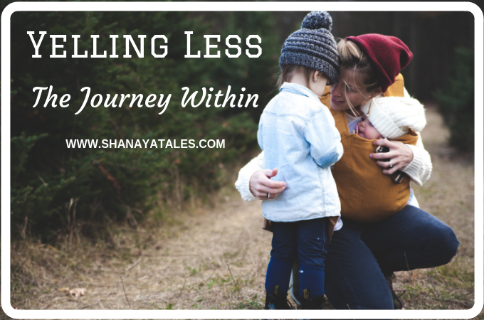 Yelling Less : The Journey Within – by Shailaja Vishwanath