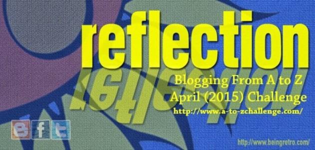 AtoZ Reflections  #AtoZChallenge 2015 @AprilA2Z