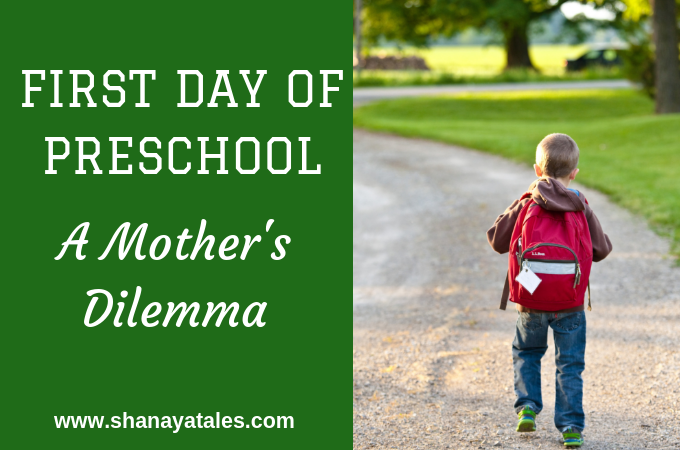 First Day of Preschool | A Mother's Dilemma