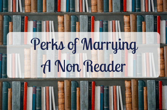 perks of marrying a non reader