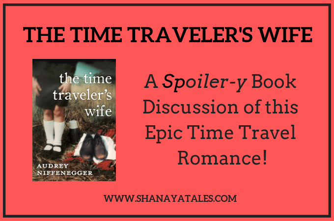 A Spoiler-y Book Discussion of The Time Traveler's Wife