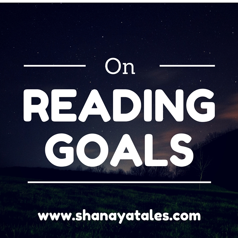 On Reading Goals – 3 things to keep in mind while setting reading goals.