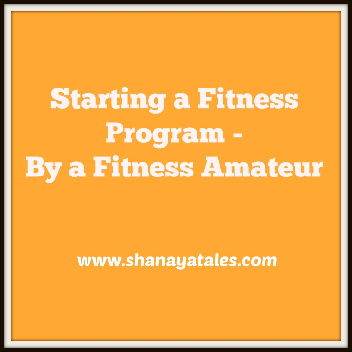 Starting a Fitness Program – By A Fitness Amateur