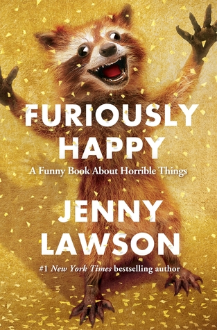 Furiously Happy by Jenny Lawson (A 'funny' mental health memoir) | Book Review