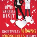 varsha-dixit-rightfully-wrong-wrongfully-right