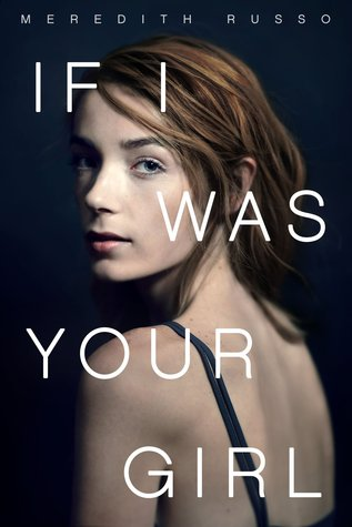 If I Was Your Girl by Meredith Russo | Book Review