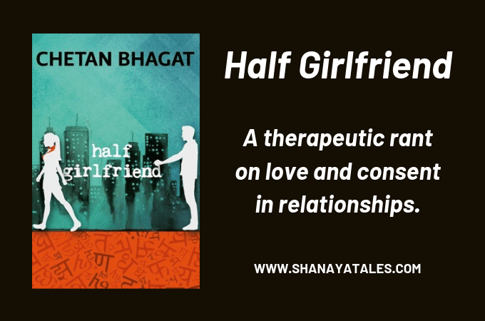 Half Girlfriend Review Therapeutic Rant On Love Consent Shanaya Tales Шрадха капур, арджун капур, грег крик и др. half girlfriend review therapeutic