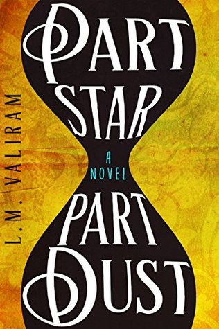 Part Star Part Dust by L. M. Valiram – Book Review