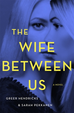 The Wife Between Us – A Psychological Suspense/Thriller You Do Not Want to Miss!