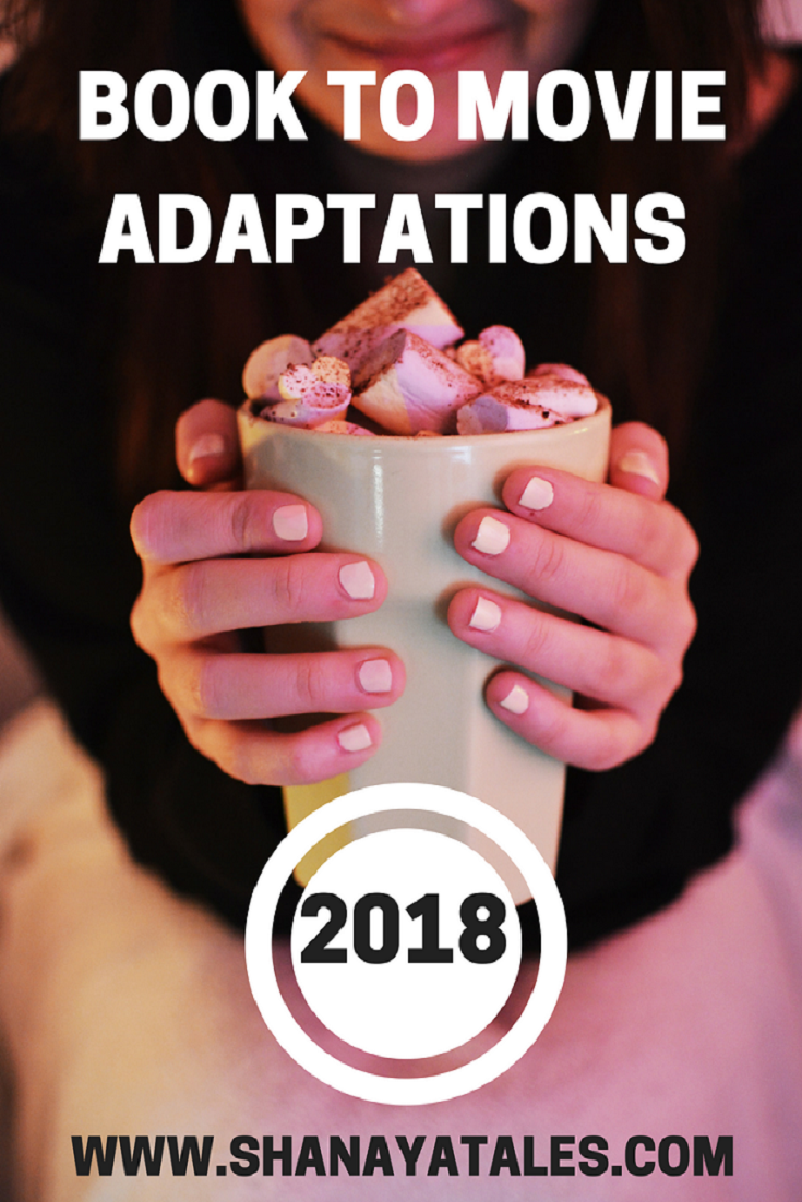 Book To Movie Adaptations Coming Out in 2018