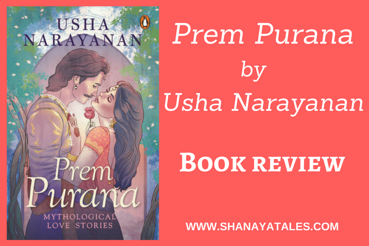 Prem Purana by Usha Narayanan - A Must Read for lovers of Indian Mythology or Historical Fiction.