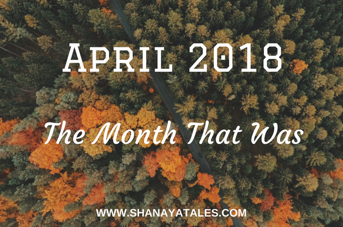April 2018 - The Month That Was