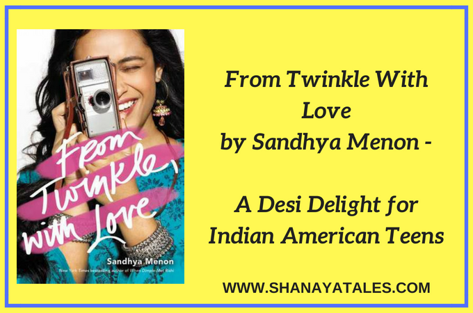 From Twinkle With Love by Sandhya Menon – A Desi Delight for Indian American Teens