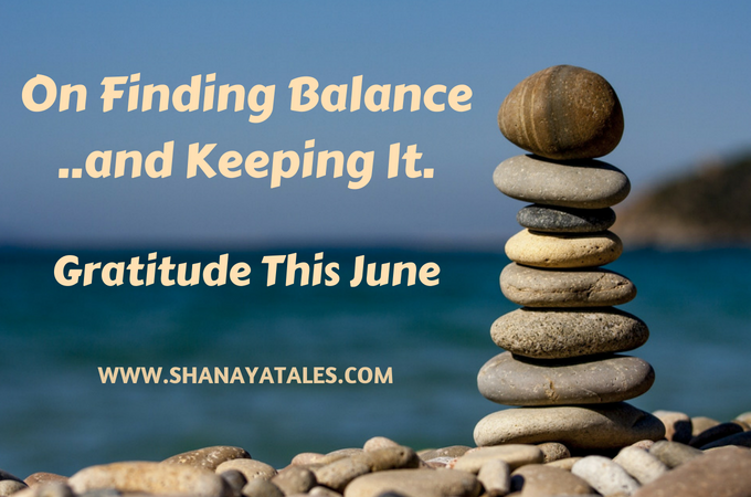 On Finding Balance, And Keeping It | June 2018 – The Month That Was